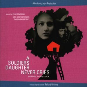 A Soldiers Daughter Never Cries (Original Soundtrack)