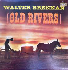 Walter Brennan ‎– Old Rivers