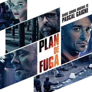 Plan De Fuga (Banda Sonora Original De Pascal Gaigne)