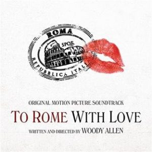 To Rome With Love (Original Motion Picture Soundtrack) To Rome With Love (Original Motion Picture Soundtrack)