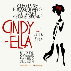 Cindy-Ella (Or I Gotta Shoe) (Original Cast Recording)