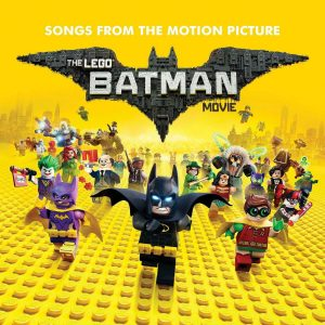 The Lego Batman Movie: Songs From The Motion Picture