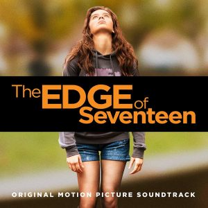 The Edge Of Seventeen (Original Motion Picture Soundtrack)