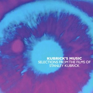 Kubrick's Music (Selections From The Films Of Stanley Kubrick )