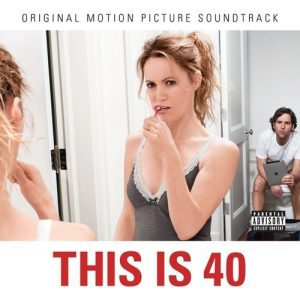 This Is 40 (Original Motion Picture Soundtrack)