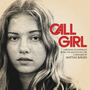 Call Girl (Original Soundtrack From The Motion Picture Composed By Mattias Bärjed)