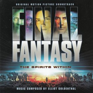 Final Fantasy- The Spirits Within (Original Motion Picture Soundtrack)