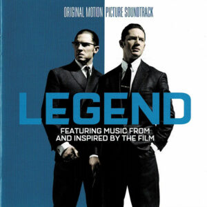Legend (Original Motion Picture Soundtrack - Featuring Music From And Inspired By The Film)