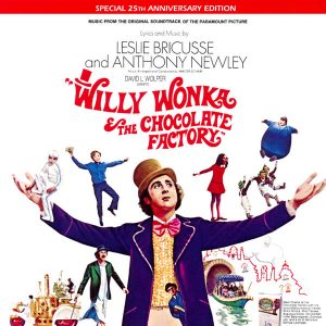 Willy Wonka & The Chocolate Factory (Special 25th Anniversary Edition - Original Soundtrack)