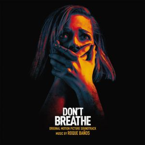 Don't Breathe - Original Motion Picture Soundtrack