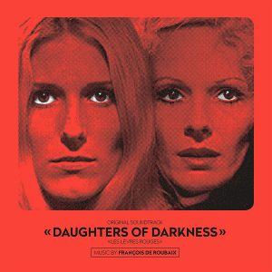 Daughters Of Darkness - Les Lèvres Rouges (Original Soundtrack)
