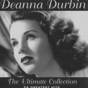 Deanna Durbin ‎– The Ultimate Collection