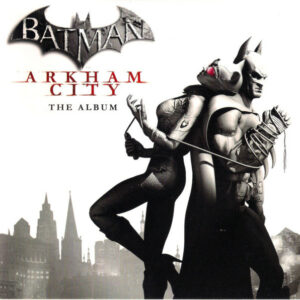 Soundtrack to the game Batman: Arkham City