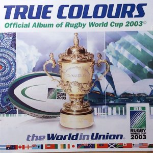 True Colours (Official Album Of Rugby World Cup 2003)