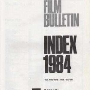 Monthly Film Bulletin - Vol.51 index 1984