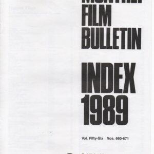 Monthly Film Bulletin - Vol.56 index 1989 Monthly Film Bulletin - Vol.56 index 1989