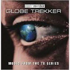 Globe Trekker — Music From The TV Series
