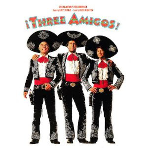 ¡Three Amigos! (Original Motion Picture Soundtrack)