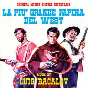 La Piu' Grande Rapina Del West / L'Oro Dei Bravados (Original Soundtracks)