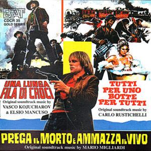 Una Lunga Fila Di Croci / Tutti Per Uno, Botte Per Tutti / Prega Il Morto E Ammazza Il Vivo (Original Soundtrack Music From The Films)