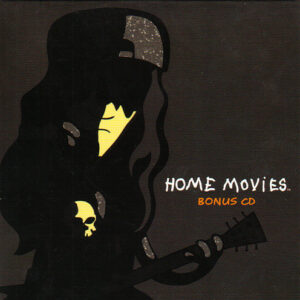 Home Movies- Bonus CD