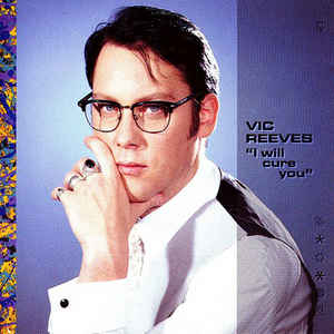 Vic Reeves – I Will Cure You