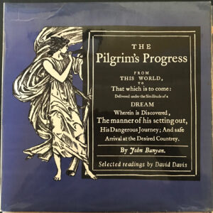 The Pilgrim's Progress From This World, To That Which Is To Come: Delivered Under the Similitude of a Dream Wherein is Discovered . . . Selected Readings by David DavisThe Pilgrim's Progress From This World, To That Which Is To Come: Delivered Under the Similitude of a Dream Wherein is Discovered . . . Selected Readings by David Davis